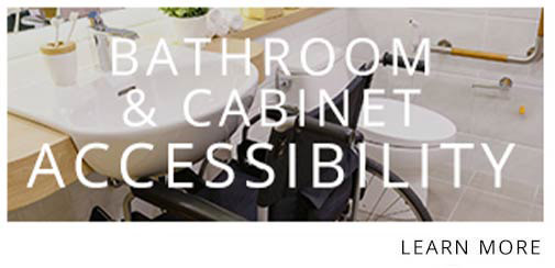 Bathroom & Cabinet Accessibility